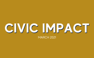 CIVIC IMPACT | March Newsletter